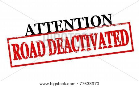 Rubber stamp with text attention road deactivated inside vector illustration poster