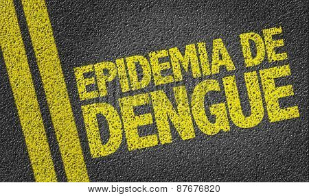 Dengue Epidemic (in Portuguese) written on the road poster