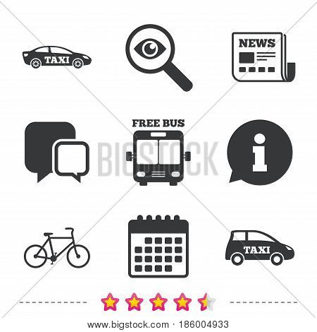 Public transport icons. Free bus, bicycle and taxi signs. Car transport symbol. Newspaper, information and calendar icons. Investigate magnifier, chat symbol. Vector
