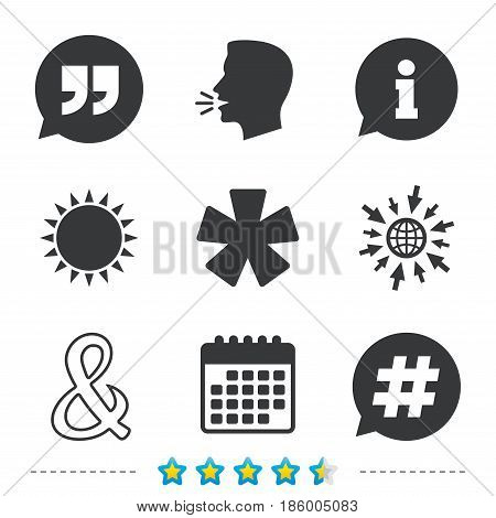 Quote, asterisk footnote icons. Hashtag social media and ampersand symbols. Programming logical operator AND sign. Speech bubble. Information, go to web and calendar icons. Sun and loud speak symbol