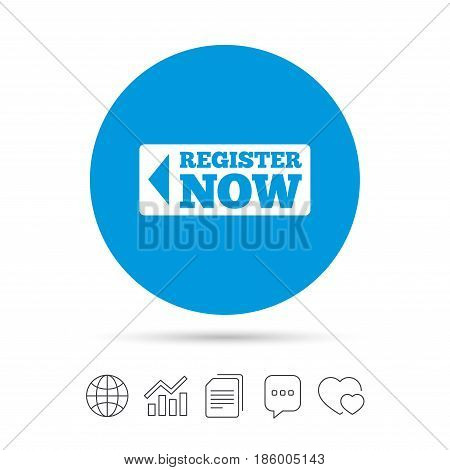 Register now sign icon. Join button symbol. Copy files, chat speech bubble and chart web icons. Vector