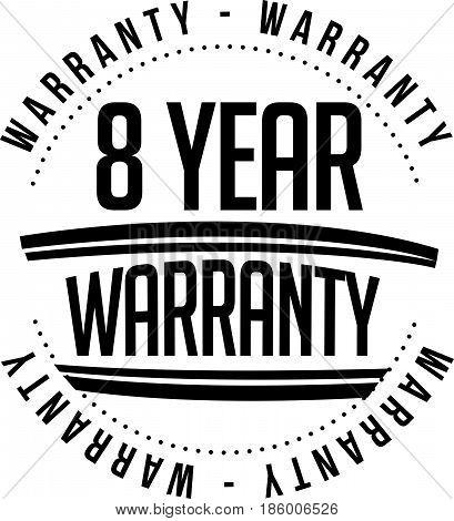 8 year warranty vintage grunge black rubber stamp guarantee background