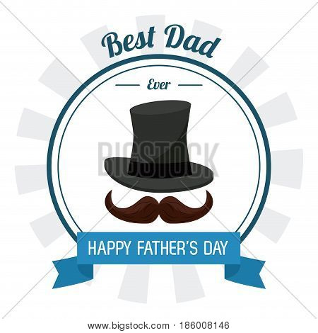 fathers day card, best dad ever. hat mustache celebration party vector illustration