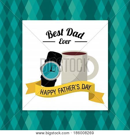 fathers day card, best dad ever. coffe cup watch accessorie gift vector illustration