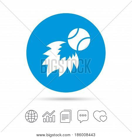 Tennis fireball sign icon. Fast sport symbol. Copy files, chat speech bubble and chart web icons. Vector
