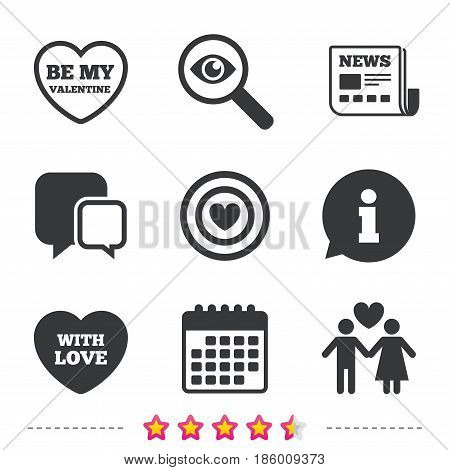 Valentine day love icons. Target aim with heart symbol. Couple lovers sign. Newspaper, information and calendar icons. Investigate magnifier, chat symbol. Vector