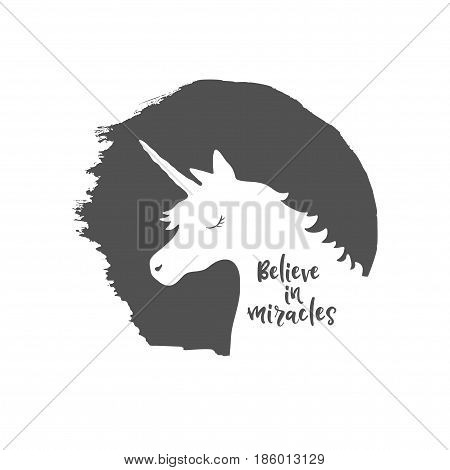 Believe in miracles vector illustration with Unicorn. Design element for poster, t-shirt, greeting card.