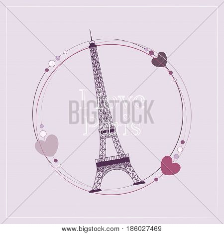 I Love Paris. Image of the Eiffel Tower. Frame with the Eiffel Tower. Vector illustration. Paris background. Paris, France fashion stylish illustration.