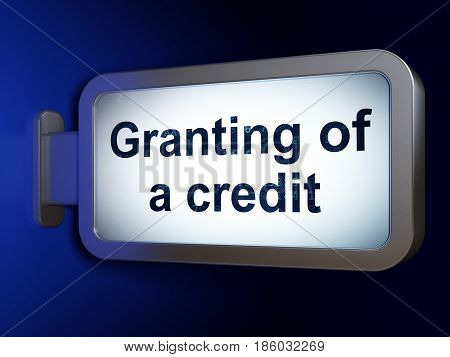 Currency concept: Granting of A credit on advertising billboard background, 3D rendering