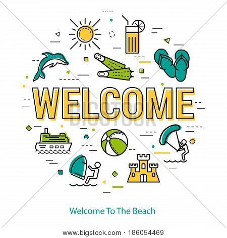 Vector round linear concept of summertime vacation. Big letters WELCOME and holiday icons, dolphin, sand castle, flippers, sun and ball, surfing and cruise boat