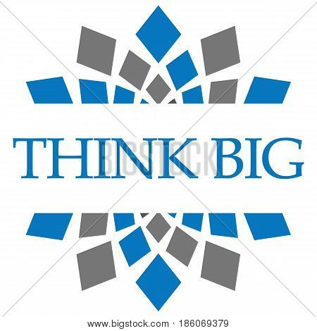 Think big text written over grey blue background.