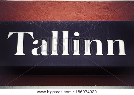 Tallinn sign on wall in the capital of Estonia