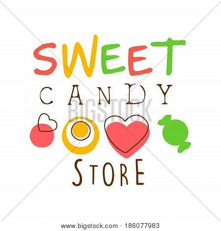 Sweet candy store logo. Colorful hand drawn label for confectionery, candy bar