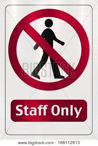 Staff Only restricted sign  entry symbol restricted