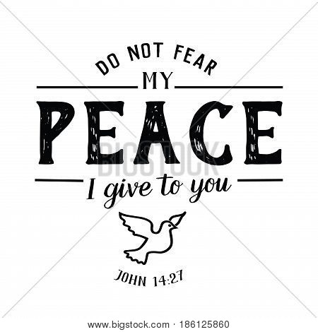 Do Not Fear My Peace I Give to you Christian Hand lettering Bible Scripture Design emblem with dove from book of John