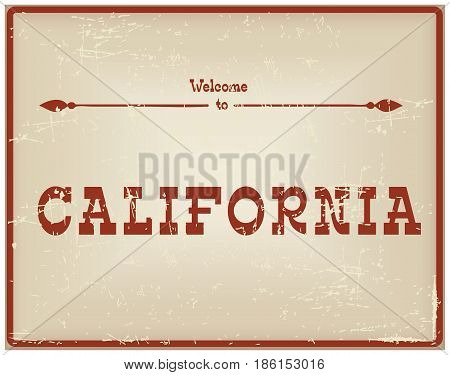 Vintage card Welcome to California. Old classic style.