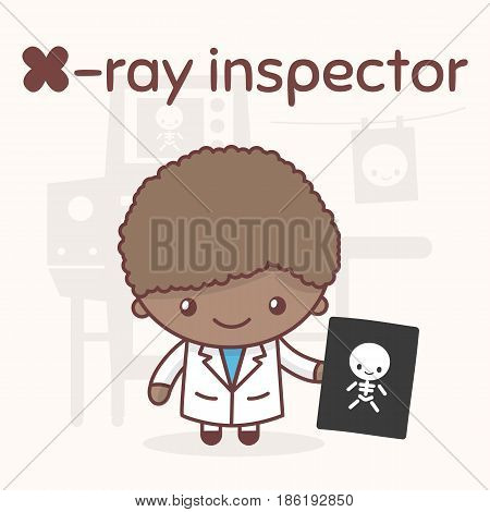 Cute Chibi Kawaii Characters. Alphabet Professions. Letter X - X-ray Inspector
