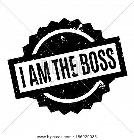 I Am The Boss rubber stamp. Grunge design with dust scratches. Effects can be easily removed for a clean, crisp look. Color is easily changed.