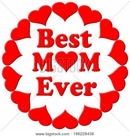 Happy Mothers Day typographical illustration in 3D with hearts. The best mom ever gift card in red