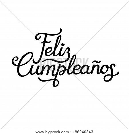 Feliz Cumpleanos translated Happy Birthday in Spanish. Stylish hand drawn lettering design vector illustration. Isolated calligraphy script on white background.