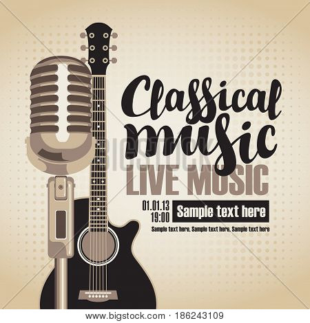 vector banner with an acoustic guitar and a microphone for the concert of classical live music on light background in retro style with inscription