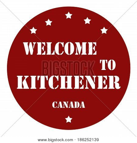 Stamp with text Welcome To Kitchener (Canada),vector illustration