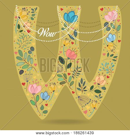 Yellow Letter W with Folk Floral Decor. Colorful watercolor flowers and plants. Small hearts. Graceful pearl necklace with text Wow. Vector Illustration