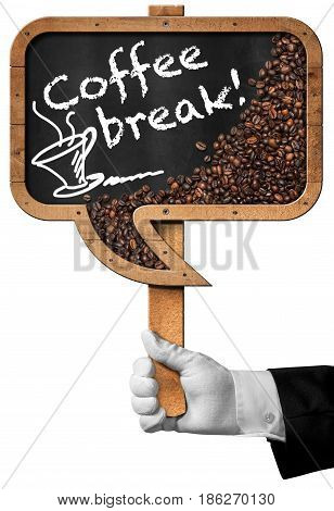 Coffee Break - Hand of a waiter holding a blackboard in the shape of a speech bubble with roasted coffee beans and a coffee cup. Isolated on white background