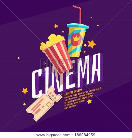 Colorful poster cinema with popcorn, a ticket and a soda in the glass. Bright vector illustration in cartoon style