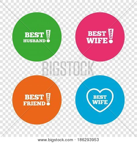 Best wife, husband and friend icons. Heart love signs. Awards with exclamation symbol. Round buttons on transparent background. Vector
