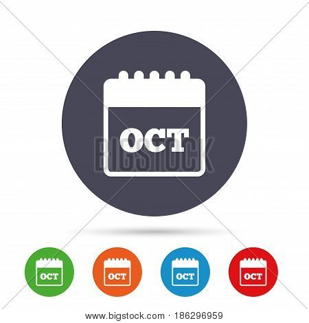 Calendar sign icon. October month symbol. Round colourful buttons with flat icons. Vector