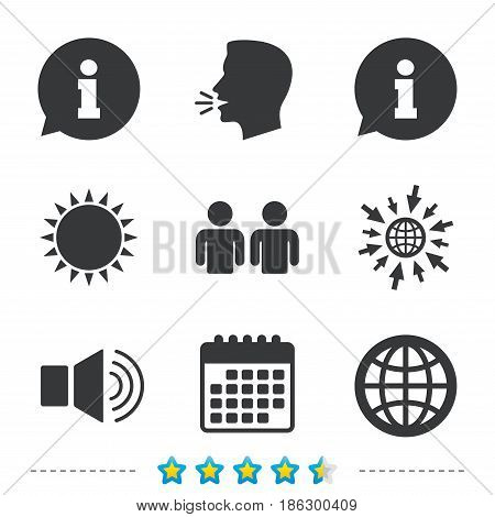 Information sign. Group of people and speaker volume symbols. Internet globe sign. Communication icons. Information, go to web and calendar icons. Sun and loud speak symbol. Vector