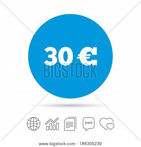 30 Euro sign icon. EUR currency symbol. Money label. Copy files, chat speech bubble and chart web icons. Vector