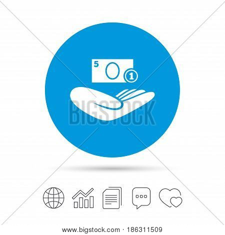 Donation hand sign icon. Hand holds cash. Charity or endowment symbol. Human helping hand palm. Copy files, chat speech bubble and chart web icons. Vector