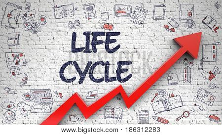 Life Cycle Inscription on the Modern Illustration. with Red Arrow and Hand Drawn Icons Around. Life Cycle - Enhancement Concept. Inscription on the White Brickwall with Hand Drawn Icons Around.