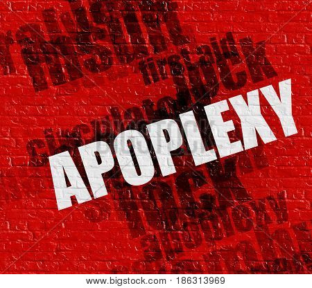 Modern medicine concept: Apoplexy on Red Brick Wall . Apoplexy - on the Wall with Wordcloud Around .