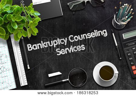 Bankruptcy Counseling Services on Black Chalkboard. 3d Rendering. Toned Illustration.