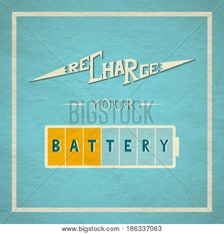 Recharge Your Battery vector lettering. Typography motivation poster.