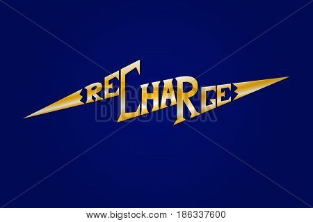 Recharge vector lettering. Bright typography motivation poster on dark blue background.