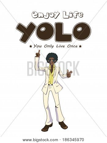 A vector illustration of You Only Live Once Poster With Dancing Man