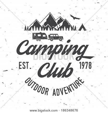 Camping club. Vector illustration. Concept for shirt or logo, print, stamp or tee. Vintage typography design with tent, mountains and Camper trailer silhouette. poster