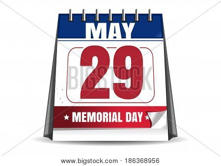 Memorial Day 2017. Calendar with the date of 29 May. Last Monday in May. Desktop calendar isolated on white background. Vector illustration