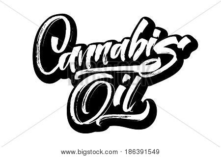 Cannabis Oil. Modern Calligraphy Hand Lettering for Silk Screen Printing