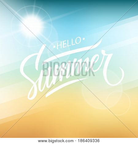 Hello Summer. Hand drawn lettering text design with blurred summer beach background. Vector illustration.