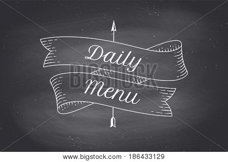 Old school vintage ribbon banner with text Daily menu. Ribbon in engraving style on black chalkboard for trendy retro design menu of cafe, food court. Hand-drawn design element. Vector Illustration