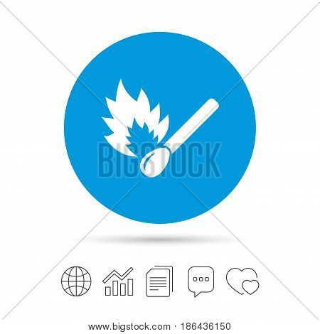 Match stick burns icon. Burning matchstick sign. Fire symbol. Copy files, chat speech bubble and chart web icons. Vector