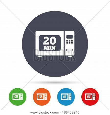 Cook in microwave oven sign icon. Heat 20 minutes. Kitchen electric stove symbol. Round colourful buttons with flat icons. Vector