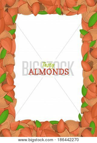 Vertical Rectangle colored frame composed of delicious of almond nut. Vector card illustration. Nuts frame, almonds fruit in the shell, whole, shelled, leaves appetizing looking for packaging design of food