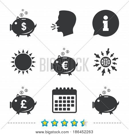 Piggy bank icons. Dollar, Euro and Pound moneybox signs. Cash coin money symbols. Information, go to web and calendar icons. Sun and loud speak symbol. Vector