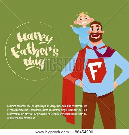 Happy Father Day Family Holiday, Man Dad Hold Son Wear Superhero Cape Greeting Card Flat Vector Illustration